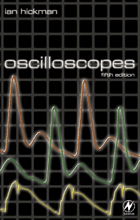 Oscilloscopes, 5th Edition,Ian Hickman,ISBN9780750647571