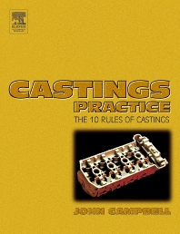 Castings Practice, 1st Edition,John Campbell,ISBN9780750647915