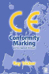 CE Conformity Marking, 1st Edition,Ray Tricker,ISBN9780750648134