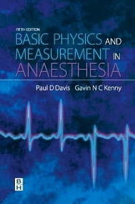 Basic Physics & Measurement in Anaesthesia - 5th Edition - ISBN: 9780750648288