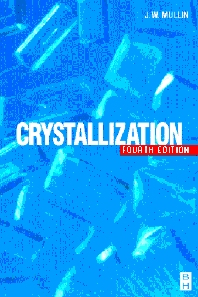 Crystallization, 4th Edition,J W Mullin,ISBN9780750648332