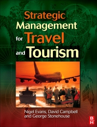 Strategic Management for Travel and Tourism - 1st Edition - ISBN: 9780750648547