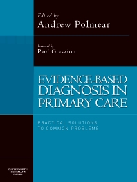 Evidence-Based Diagnosis in Primary Care - 1st Edition - ISBN: 9780750649100, 9780702050848