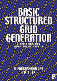 Basic Structured Grid Generation, 1st Edition,M Farrashkhalvat,J Miles,ISBN9780750650588