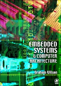 Embedded Systems and Computer Architecture, 1st Edition,Graham Wilson,ISBN9780750650649