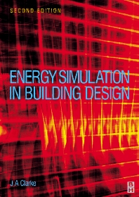 Energy Simulation in Building Design - 2nd Edition - ISBN: 9780750650823