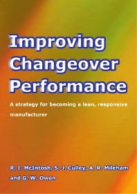 Improving Changeover Performance - 1st Edition - ISBN: 9780750650878, 9780080495347