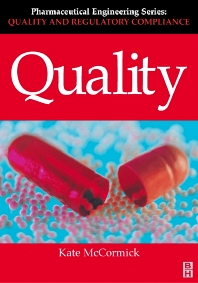 Quality (Pharmaceutical Engineering Series), 1st Edition,Kate McCormick,ISBN9780750651134