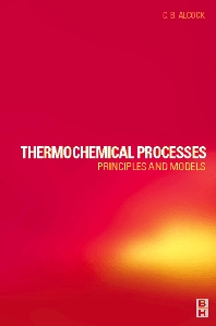Thermochemical Processes: Principles and Models, 1st Edition,C. B. Alcock,ISBN9780750651554