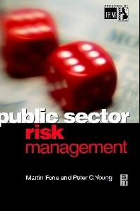 Public Sector Risk Management, 1st Edition,Peter Young,Martin Fone,ISBN9780750651615