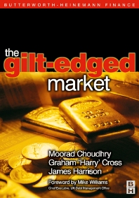 Gilt-Edged Market, 1st Edition,Moorad Choudhry,Graham Cross,Jim Harrison,ISBN9780750651639