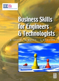 Business Skills for Engineers and Technologists, 1st Edition,Harry Cather,Richard Morris,Joe Wilkinson,ISBN9780750652100