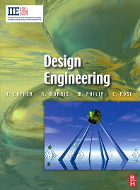 Design Engineering, 1st Edition,Harry Cather,Richard Morris,Mathew Philip,Chris Rose,ISBN9780750652117
