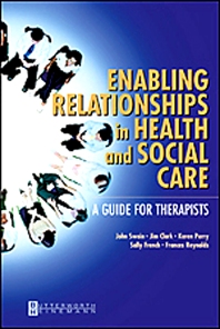 Enabling Relationships in Health and Social Care - 1st Edition - ISBN: 9780750652742, 9780702038389