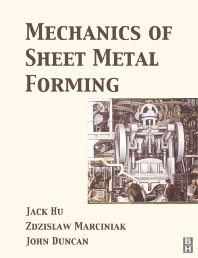 Mechanics of Sheet Metal Forming, 2nd Edition,Jack Hu,Zdzislaw Marciniak,John Duncan,ISBN9780750653008