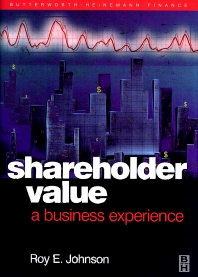 Shareholder Value - A Business Experience - 1st Edition - ISBN: 9780750653824, 9780080498133