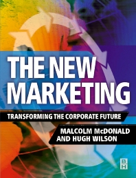 New Marketing, 1st Edition,Malcolm McDonald,Hugh Wilson,ISBN9780750653879