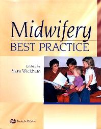 Midwifery: Best Practice, Volume 1 - 1st Edition - ISBN: 9780750654272, 9780702037573