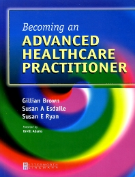 Becoming an Advanced Healthcare Practitioner - 1st Edition - ISBN: 9780750654418, 9780702038471