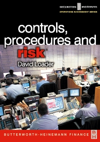 Controls, Procedures and Risk, 1st Edition,David Loader,ISBN9780750654869