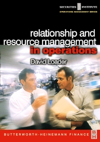 Relationship and Resource Management in Operations, 1st Edition,David Loader,ISBN9780750654883