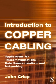 Introduction to Copper Cabling - 1st Edition - ISBN: 9780750655552, 9780080495804