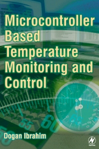 Microcontroller-Based Temperature Monitoring and Control, 1st Edition,Dogan Ibrahim,ISBN9780750655569
