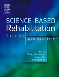Science-Based Rehabilitation - 1st Edition - ISBN: 9780750655644, 9780702038525