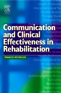 Communication and Clinical Effectiveness in Rehabilitation - 1st Edition - ISBN: 9780750656658, 9780702038532