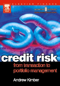 Credit Risk: From Transaction to Portfolio Management, 1st Edition,Andrew Kimber,ISBN9780750656672