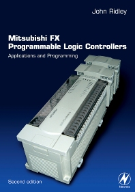 Mitsubishi FX Programmable Logic Controllers, 2nd Edition,John Ridley,ISBN9780750656795