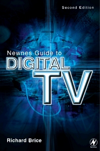Newnes Guide to Digital TV, 2nd Edition,Richard Brice,ISBN9780750657211