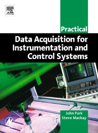 Practical Data Acquisition for Instrumentation and Control Systems, 1st Edition,John Park,Steve Mackay,ISBN9780750657969
