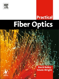 Practical Fiber Optics, 1st Edition,David Bailey,Edwin Wright,ISBN9780750658003