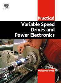 Practical Variable Speed Drives and Power Electronics, 1st Edition,Malcolm Barnes,ISBN9780750658089
