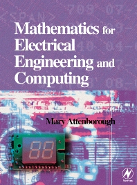 Mathematics for Electrical Engineering and Computing, 1st Edition,Mary Attenborough,ISBN9780750658553