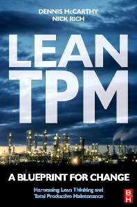 Lean TPM, 1st Edition,Dennis McCarthy,Nick Rich,ISBN9780750658577