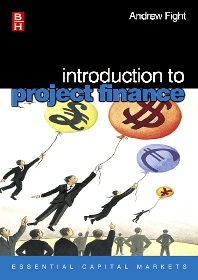 Introduction to Project Finance - 1st Edition - ISBN: 9780750659055, 9780080454689