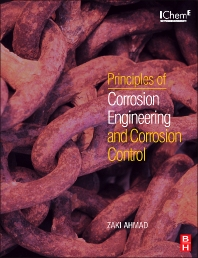 Principles of Corrosion Engineering and Corrosion Control, 1st Edition,Zaki Ahmad,ISBN9780750659246