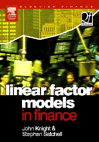 Linear Factor Models in Finance, 1st Edition,John Knight,Stephen Satchell,ISBN9780750660068