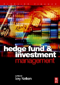 Hedge Fund Investment Management, 1st Edition,Izzy Nelken,ISBN9780750660075