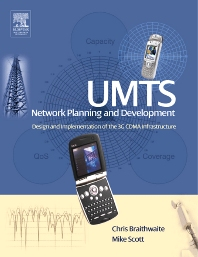 UMTS Network Planning and Development, 1st Edition,Chris Braithwaite,Mike Scott,ISBN9780750660822