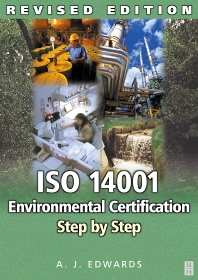 ISO 14001 Environmental Certification Step by Step, 1st Edition,A Edwards,ISBN9780750661003