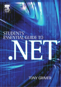 Student's Essential Guide to .NET - 1st Edition - ISBN: 9780750661317, 9780080455143