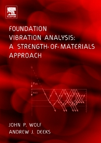 Foundation Vibration Analysis, 1st Edition,John Wolf,Andrew Deeks,ISBN9780750661645