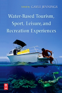 Water-Based Tourism, Sport, Leisure, and Recreation Experiences - 1st Edition - ISBN: 9780750661812