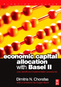 Economic Capital Allocation with Basel II, 1st Edition,Dimitris Chorafas,ISBN9780750661829