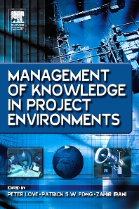 Management of Knowledge in Project Environments - 1st Edition - ISBN: 9780750662512
