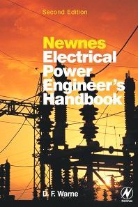 Newnes Electrical Power Engineer's Handbook, 2nd Edition,D.F. Warne,ISBN9780750662680