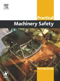 Practical Machinery Safety, 1st Edition,David Macdonald,ISBN9780750662703